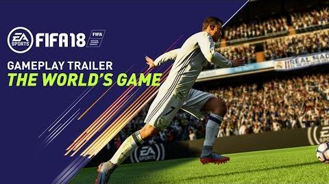 FIFA 18 GAMEPLAY TRAILER THE WORLD'S GAME