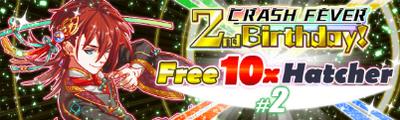 Crash Fever 2nd Birthday Free 10x Hatcher -2 Banner