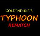 Goldendune's typhoon/rematch