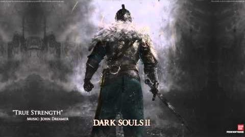 Dark Souls 2 - John Dreamer - True Strength - Soundtrack