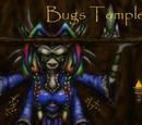 Bug's Temple
