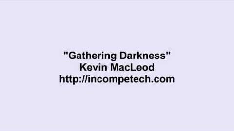 Kevin MacLeod ~ Gathering Darkness