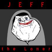 Jeff the loner