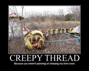 Creepy thread