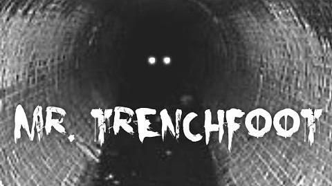 Mr. Trenchfoot