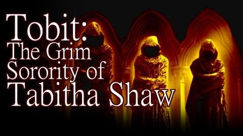 """Tobit The Grim Sorority of Tabitha Shaw"" by K"