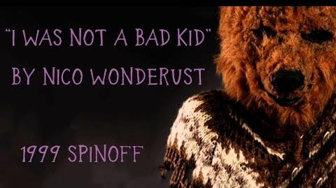 """""""I Was Not A Bad Kid"""" 1999 Spinoff by Nico Wonderdust"""