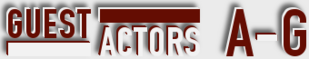 Criminal Minds: Actors/Guests A-G