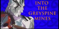 Into the Greyspine Mines