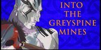 Into the Greyspine Mines