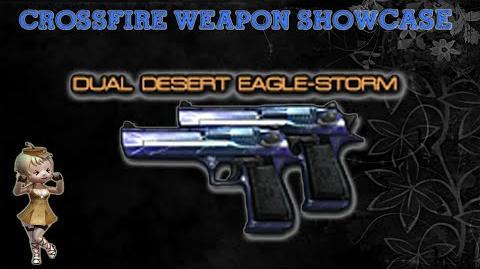 CrossFire China Dual Desert Eagle-Storm Showcase!