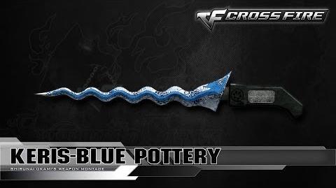 CrossFire China Keris-Blue Pottery ☆