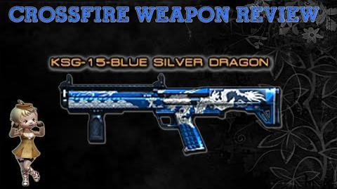 CrossFire Vietnam - KSG-15-Blue Silver Dragon -Review- !