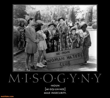 Misogyny-men-women-hate-wussy-ignorance-demotivational-poster-1291037232