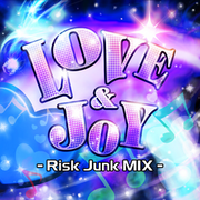 LOVE & JOY -Risk Junk MIX-