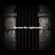 Across the nightmare (X2 AC)