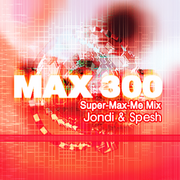 MAX 300 (Super-Max-Me Mix) Album Art