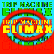 TRIP MACHINE CLIMAX (X2)