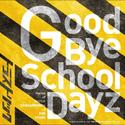 Good Bye School Dayz Cover