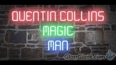 Quentin Collins--Magic Man