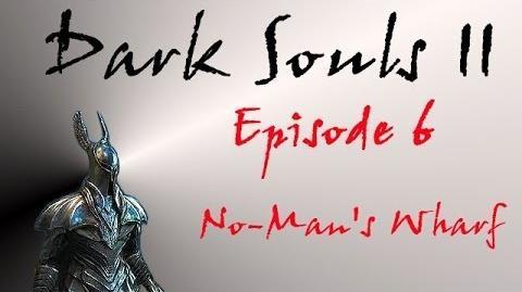 Dark Souls II - Walkthrough 6 - No-Man's Wharf-0