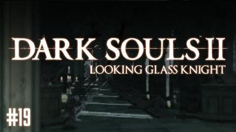 Dark Souls II - PART 19 Looking Glass Knight