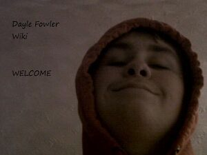 Welcome to Dayle Fowler Wiki