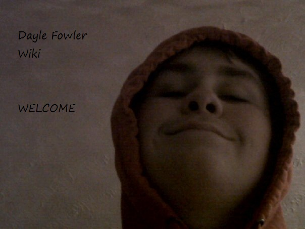 File:Welcome to Dayle Fowler Wiki.jpg