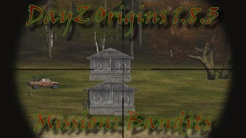 Dayz Origins 1.8.3 - Mission Bandits