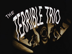 The Terrible Trio-Title Card