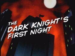 The Dark Knights First Night