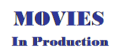 Moviesinproduction.png