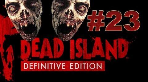 Dead Island Definitive прохождение 23. Возвращение в церковь