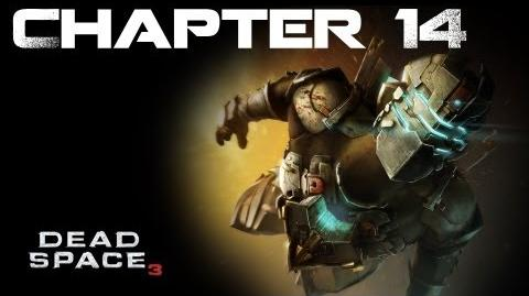 Dead Space 3, Chapter 14 Everything Has it's Place (No commentary)