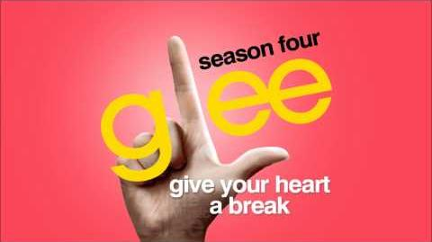 Glee - Give Your Heart a Break (Audio)