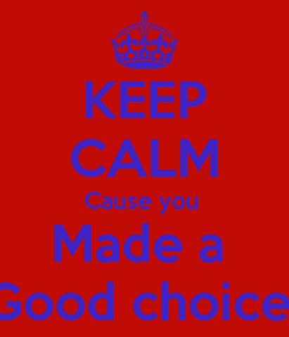 Datei:Keep-calm-cause-you-made-a-good-choice--2-.png