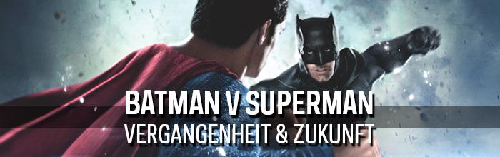 BatmanVSUperman Header VergangenheitZukunft.png