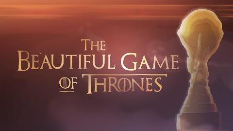 The Beautiful Game of Thrones (GoT & WM Mashup)