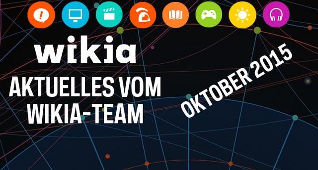 Datei:Aktuelles vom Wikia-Team Oktober 2015.png