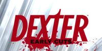 Dexter Early Cuts