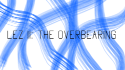 28. LEZ II The Overbearing (3)