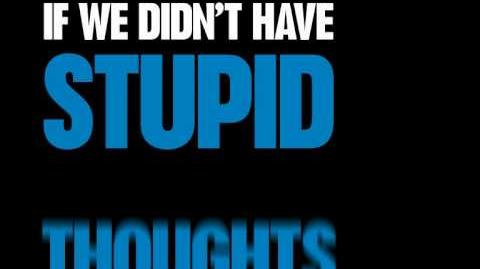 The Official Be Stupid Philosophy