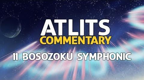 ATLITS Commentary - 11 Bōsōzoku Symphonic