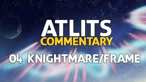ATLITS Commentary - 04 Knightmare Frame
