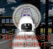 The madness of agent zero by andrewnuva199-dafmg1d