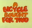 A Bicycle Bought for Two