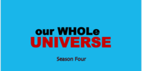 Our Whole Universe (season 4)