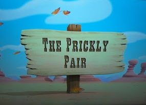 The Prickly Pair title card