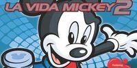 La Vida Mickey 2