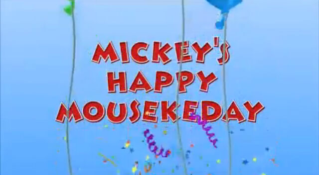 File:Mickey's Happy Mousekeday.jpg